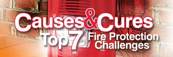 Causes and Cures Top 7 Fire Protection Challenges